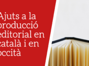 Ajuts a la producció editorial en català i en occità